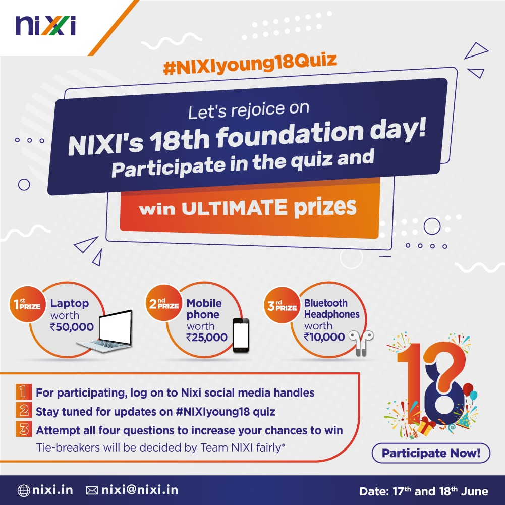 Get ready to feel the wave of excitement as you get a chance to win huge prizes on NIXI's 18th foundation day. We will pose some interesting questions, for which you will have to send the right answers to us by DM. Participate now! #NIXIyoung18Quiz  https://t.co/4fU6LWjw9e https://t.co/YlcEoiyeMn