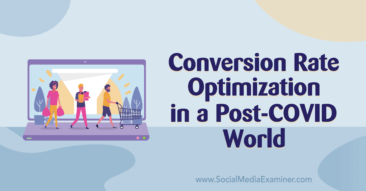 Conversion Rate Optimization in a Post-COVID World https://t.co/zobAVmkigr https://t.co/fFulXf4oud
