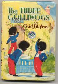 You may not be old enough to remember but the top selling UK jams and marmalades had golliwogs on the labels. That was how life was. At the time I had no idea it represented anything but a doll. No one was offended.