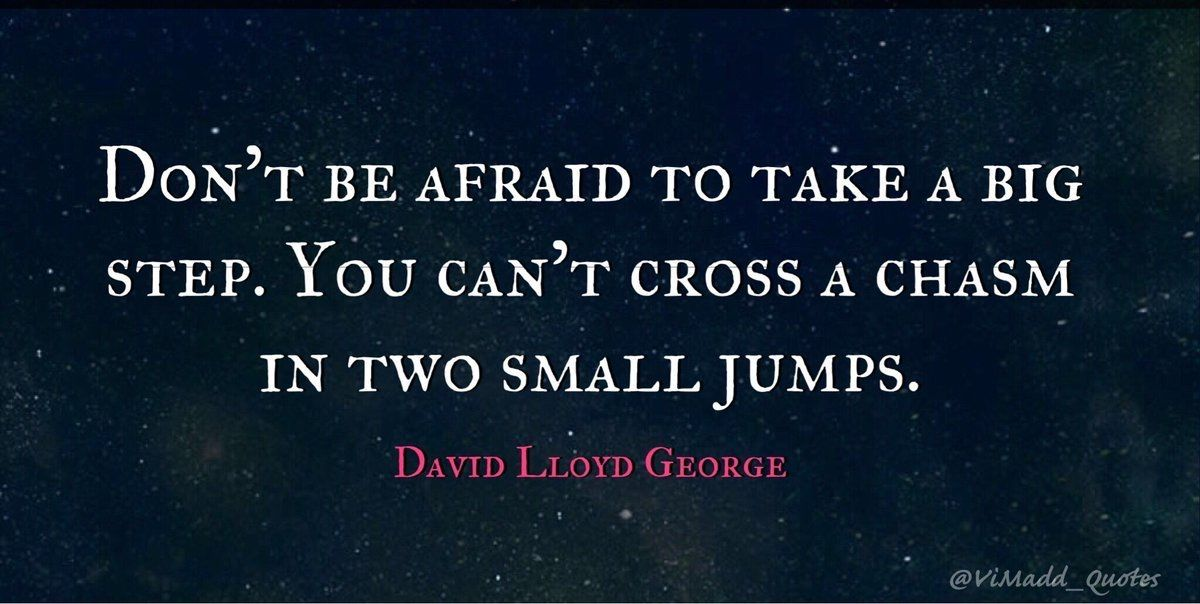 """""""Don't be afraid to take a big step. You can't cross a chasm in two small jumps."""" - David Lloyd George #ThursdayMotivation #work #Leadership #quote #quoteoftheday #success #inspiration #business #quotes #motivation #MotivationalQuotes #management https://t.co/2sLyM32BzO"""