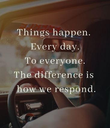 Things happen every day to everyone. The difference is how we respond. ~ That's true! ~ #Life https://t.co/ThXmqe9YZb
