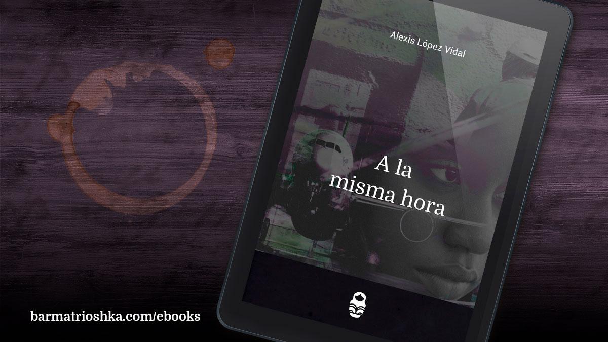 El #ebook del día: «A la misma hora» https://t.co/gG7kfb40Jw #ebooks #kindle #epubs #free #gratis https://t.co/hEPJEt8exo