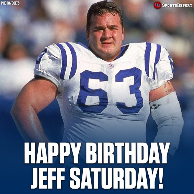 Colts Fans, let\s wish Legend Jeff Saturday a Happy Birthday!