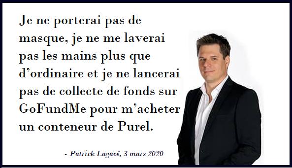 «Je ne porterai pas de masque, je ne me laverai pas les mains plus que d'ordinaire et je ne lancerai pas de collecte de fonds sur GoFundMe pour m'acheter un conteneur de Purel.» - Patrick Lagacé https://t.co/AcD8mIWPwR #PPC #polqc #AssNat #qcpoli @LP_LaPresse @pConservateurQc https://t.co/Q5g9XEUe2Z