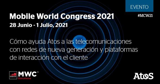 [#MWC21] D-7. ¡Conecte con Atos en el Mobile World Congress 2021!Atos mostrará las redes...