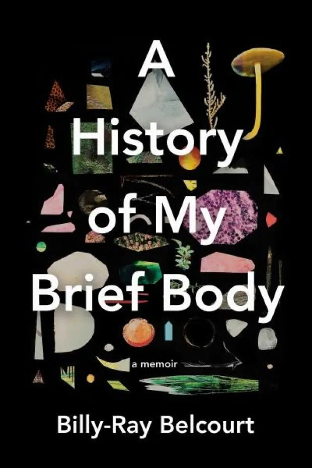 Cover of A HISTORY OF MY BRIEF BODY by Billy-Ray Belcourt