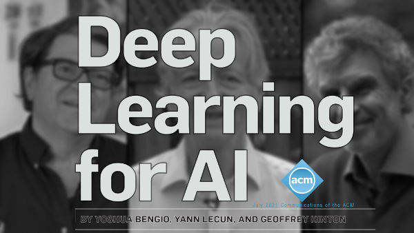 """""""Deep Learning for AI"""" A paper and accompanying video by Yoshua Bengio, @geoffreyhinton and I in Communications of the ACM about our vision for the future of AI. The content is derived from our Turing Lecture."""