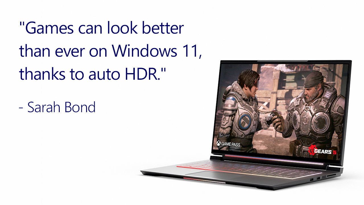 """A gaming laptop playing Gears 5 sits next toa  quote that reads """"Games can look better than ever on Windows 11 thanks to auto HDR."""" Quote credited to Sarah Bond"""