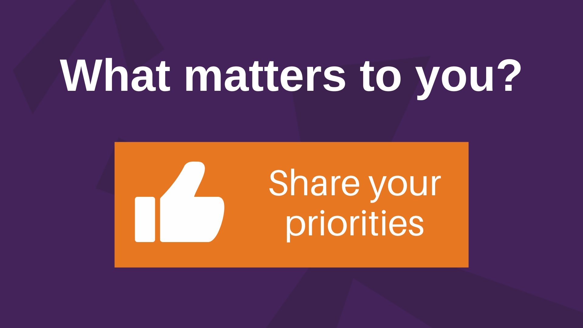 What matters to you? Share your prorities