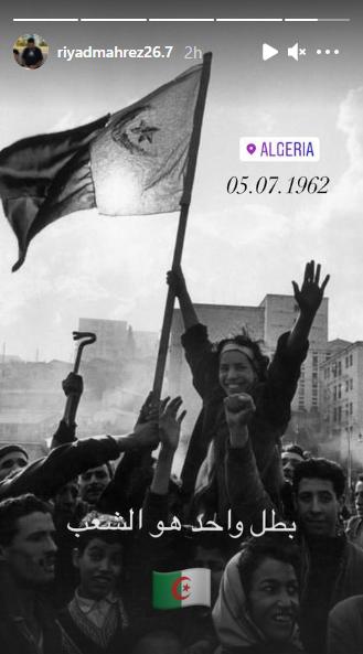 """رياض محرز يهنيء الشعب الجزائري بعيد الاستقلال الجزائري عبر ستوري إنستجرام """"بطل واحد هو الشعب 🇩🇿"""""""