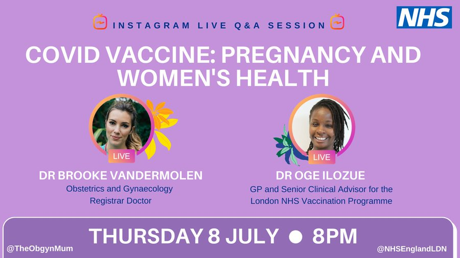 Purple background with images of Dr Brooke Vandermolen, Obs and Gynae Registrar, and Dr Oge Ilozue, GP and Senior Clinical Advisor for the London NHS Vaccination Programme. Thursday 8 July. 8pm. The NHS logo is in the top right hand corner.
