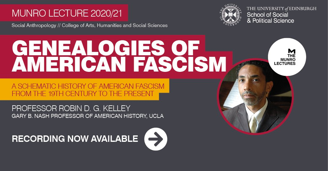 WATCH: The recording is now available for the Munro Lecture with Robin D G Kelley 📣  🎙️Genealogies of #AmericanFascism With Professor Kelley, @UCLA, author and activist for black lives and human justice.  ➡️ https://t.co/zhMX62vuiO  @AnthroEdinburgh @mayblin @news4anthros https://t.co/OP0wTCuPA4