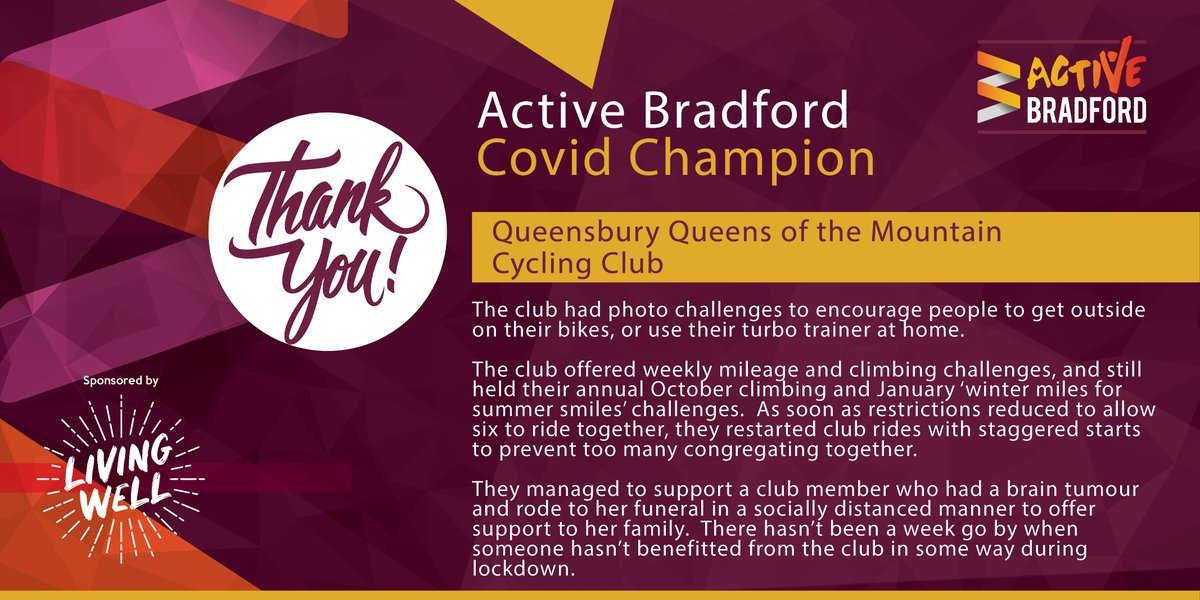Thank-you to Queensbury Queens of the Mountain Cycling Club! (@queeniequeensCC)  Your club kept people in the district moving during the pandemic and we think you are all #ActiveBradfordCovidChampions.   Sponsored by @MyLivingWell1   @BritishCycling