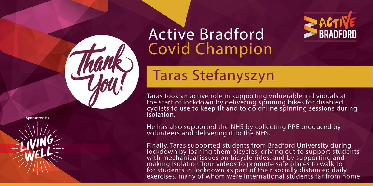 Thank-you to Taras Stefanyszyn!  You kept people in the district moving during the pandemic and you are one of our #ActiveBradfordCovidChampions.   Sponsored by @MyLivingWell1  @BritishCycling @UniofBradford