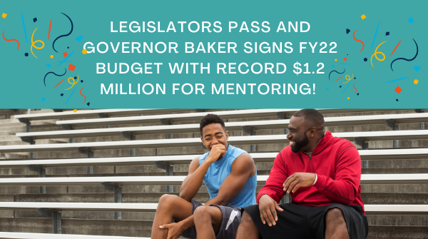 Exciting news—the state FY2022 budget includes $1.2 million for the Mentoring Matching Grant program! Thank you @MassGovernor and Massachusetts state legislators for recognizing and supporting positive #mentoring relationships! #RelationshipsMatter #MMGFY2022