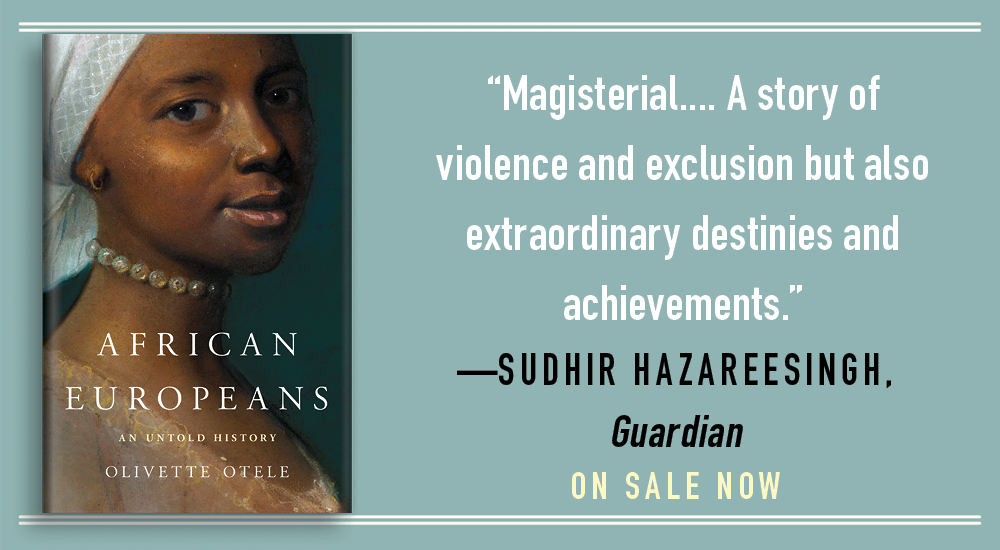 """Read the book Sudhir Hazareesingh of the @guardian calls """"magisterial.""""  Learn more about AFRICAN EUROPEANS by @OlivetteOtele: https://t.co/2z6uoxmxJt #twitterstorians #history https://t.co/SzlBK9NxoG"""