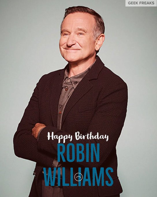Happy Birthday to a legend. Shaped my generation as Peter Pan and Genie. Miss you Robin Williams.