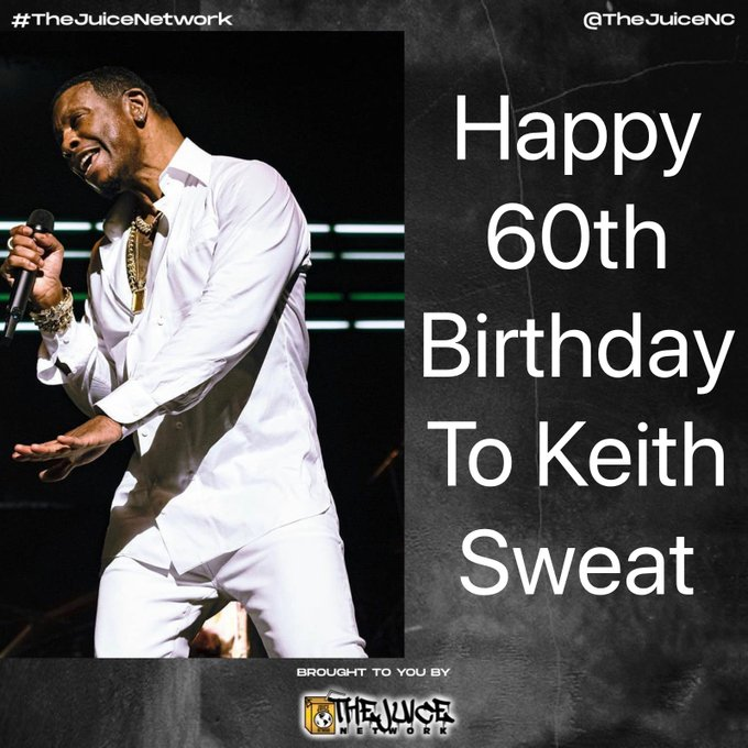 Happy 60th birthday to Keith Sweat!