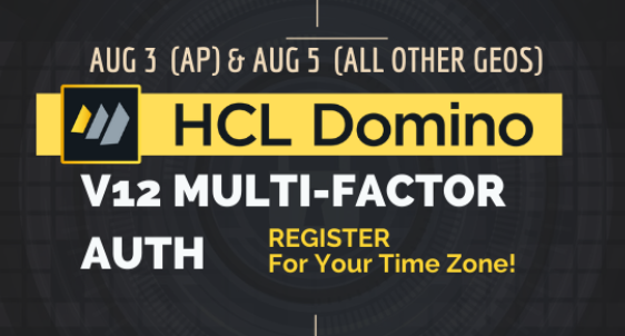 HCL Webinar on #HCLDomino V12 Multi Factor Authentication - covers configuration, troubleshooting and a Q&A. August 5th for NA, LATAM and EMEA regions. #dominoforever