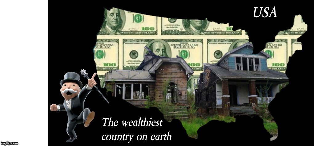 Welcome to the USA  The wealthiest country on earth. https://t.co/dMdvblL6oO