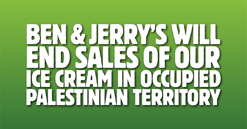 Ben & Jerry's will end sales of our ice cream in the Occupied Palestinian Territory. Read our full statement: https://t.co/2mGWYGN4GA https://t.co/kFeu7aXOf3
