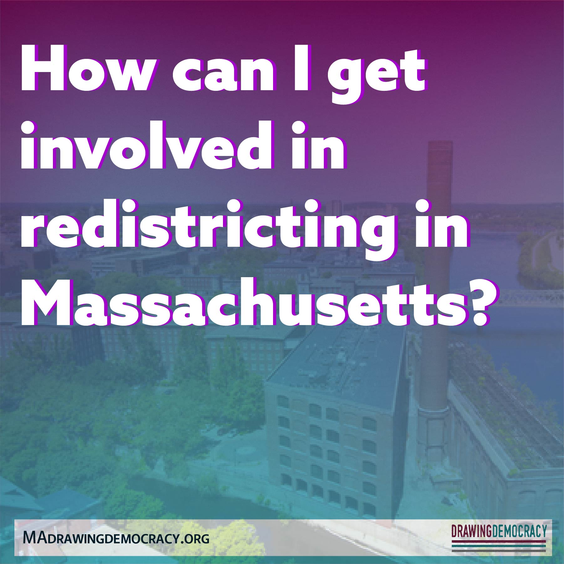 """Drawing Democracy provides answers to the question: """"How can I get involved in redistricting?"""""""