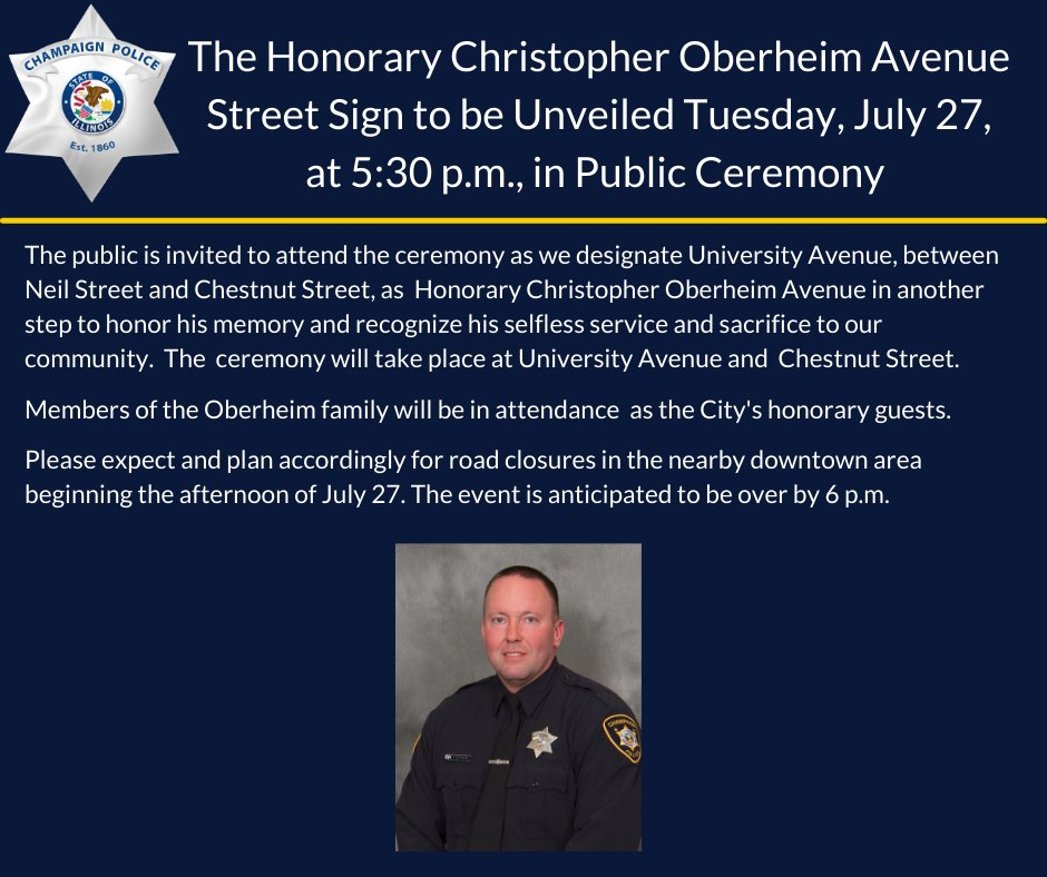 Please join us Tuesday, July 27, at 5:30 p.m., in a public ceremony to unveil Officer Christopher Oberheim's  honorary street sign in a tribute to his service and heroism.     Full release: https://t.co/NONoPlE3pf (community should expect road closures; details in release) https://t.co/0Vq7XE9cJA