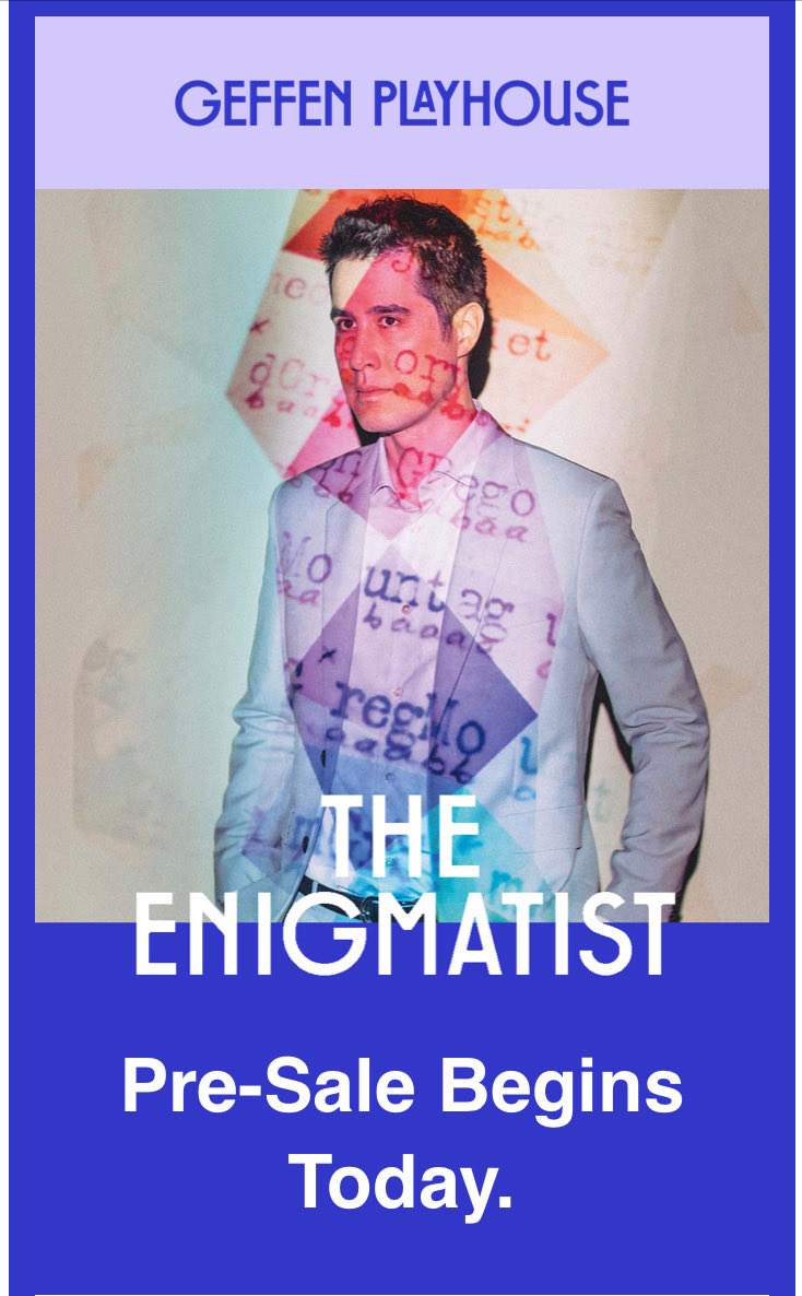 Los Angeles! The puzzle party is about to begin 🎉 Pre-sale for The Enigmatist starts today. Head to @GeffenPlayhouse for info and tix: https://t.co/HPy51ehdH7 https://t.co/ZNQkoOUEx4