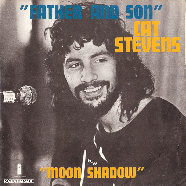 Happy 73rd birthday to Cat Stevens.  This is \Father And Son\ by Cat Stevens, released in France by Island in 1970.