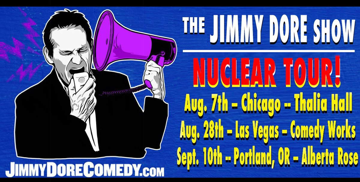 See THE JIMMY DORE SHOW Live!  CHICAGO - Thalia Hall - Aug.7th LAS VEGAS - The Plaza - Aug.28th PORTLAND - Alberta Rose - Sept.10th   Los Angeles - Two Roads Theater SOLD OUT! Austin, TX - Creek & Cave SOLD OUT! Burbank, CA - Flappers SOLD OUT! TICKETS: https://t.co/7DUGn2iDhf https://t.co/sXivI0AMeQ