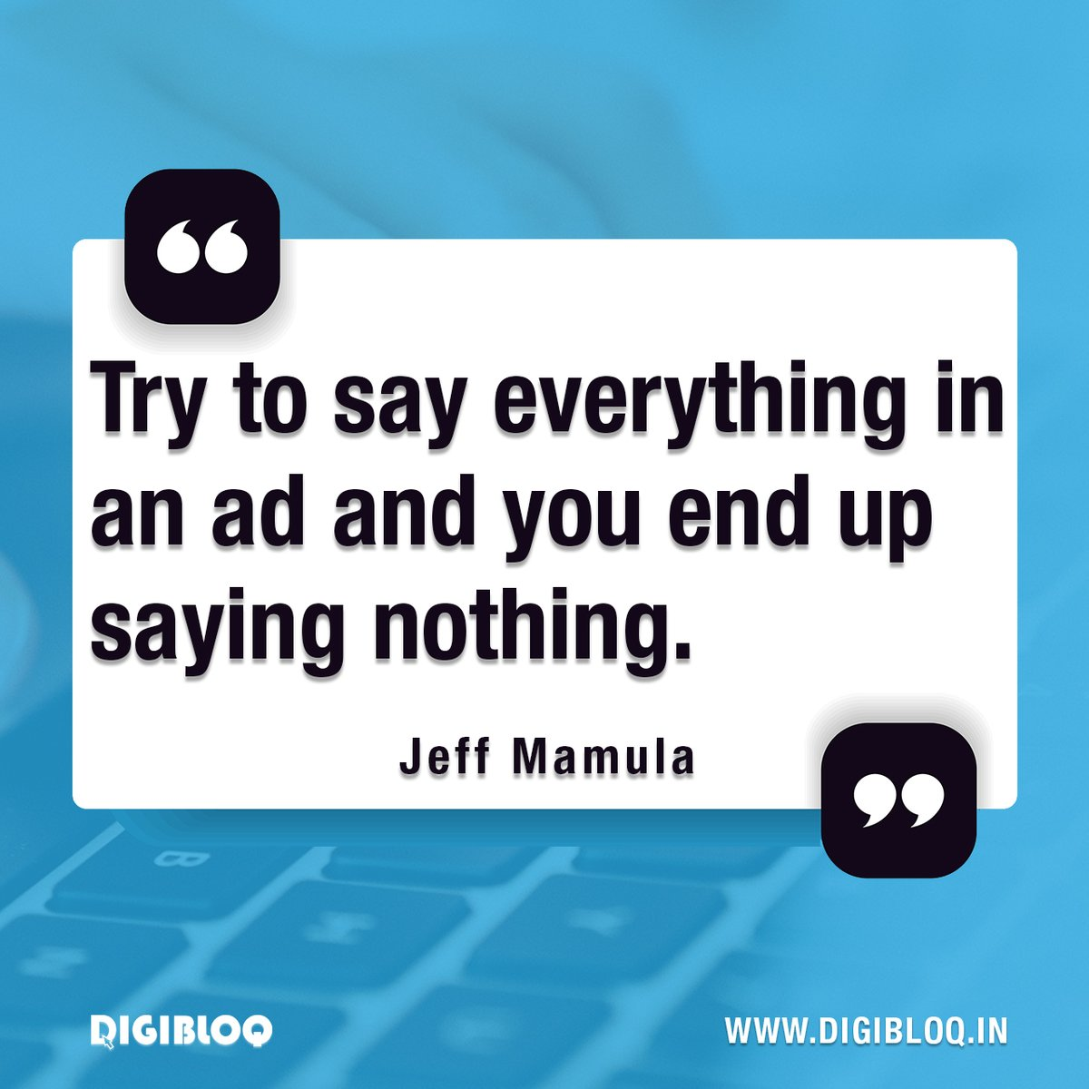 """""""Try to say everything in an ad and you end up saying nothing."""" — Jeff Mamula  https://t.co/UWPFgnFm5x  #digibloq #digital #marketing #business #marketingquotes  #JeffMamula #growbusiness https://t.co/FdRMirTCPs"""