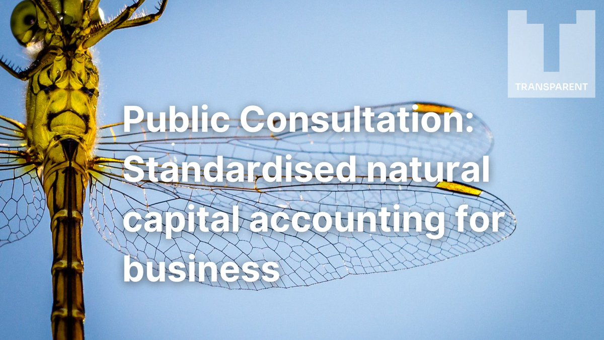 The public consultation on the Transparent methodology for standardized corporate natural capital accounting is now open.  Join the conversation to shape work which will be piloted by international businesses & feed into development of European legislation.