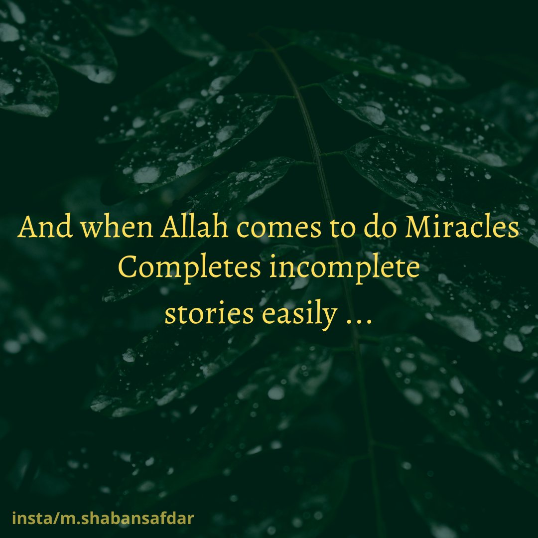 And when Allah comes to do Miracles Completes incomplete stories easily... . . . . .  #allah #quotes #love #instagram #life #instagood #motivation #lovequotes #poetry #follow #quoteoftheday #inspiration #photography #quote #motivationalquotes  #writersofinstagram #writer #like #success #photooftheday #quotestoliveby #hope #inspirationalquotes #shayari #lifequotes #sad #writing #lifestyle #art #happy