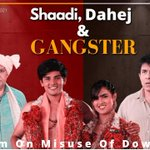 Image for the Tweet beginning: #ShaadiDahejNGangster*  The movie on misuse of