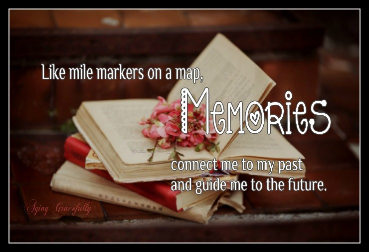"""""""Like mile markers on a map, memories connect me to my past and guide me to the future."""" ~ It's far better to dwell on happy moments in life rather than the difficulties. ~ #Life #Memories"""