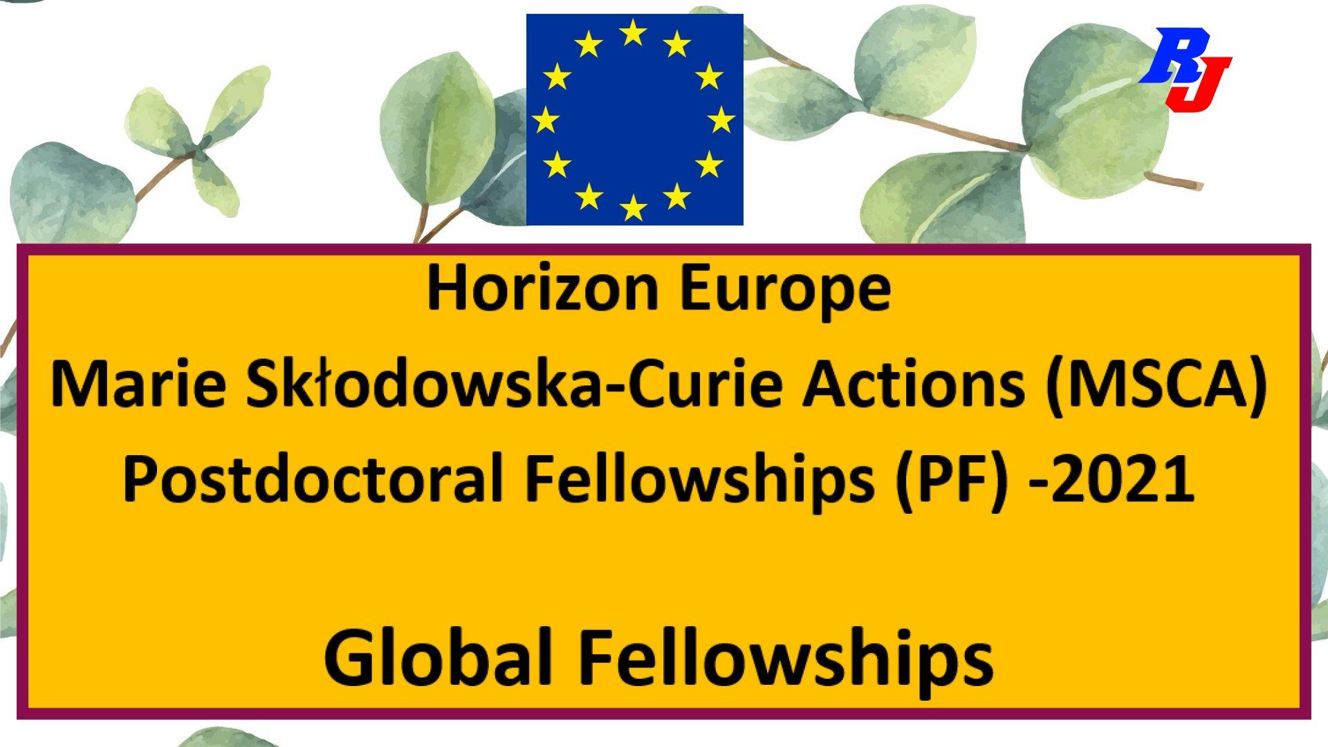 MSCA Postdoctoral Fellowships 2021 (Global Fellowships) under Horizon Europe