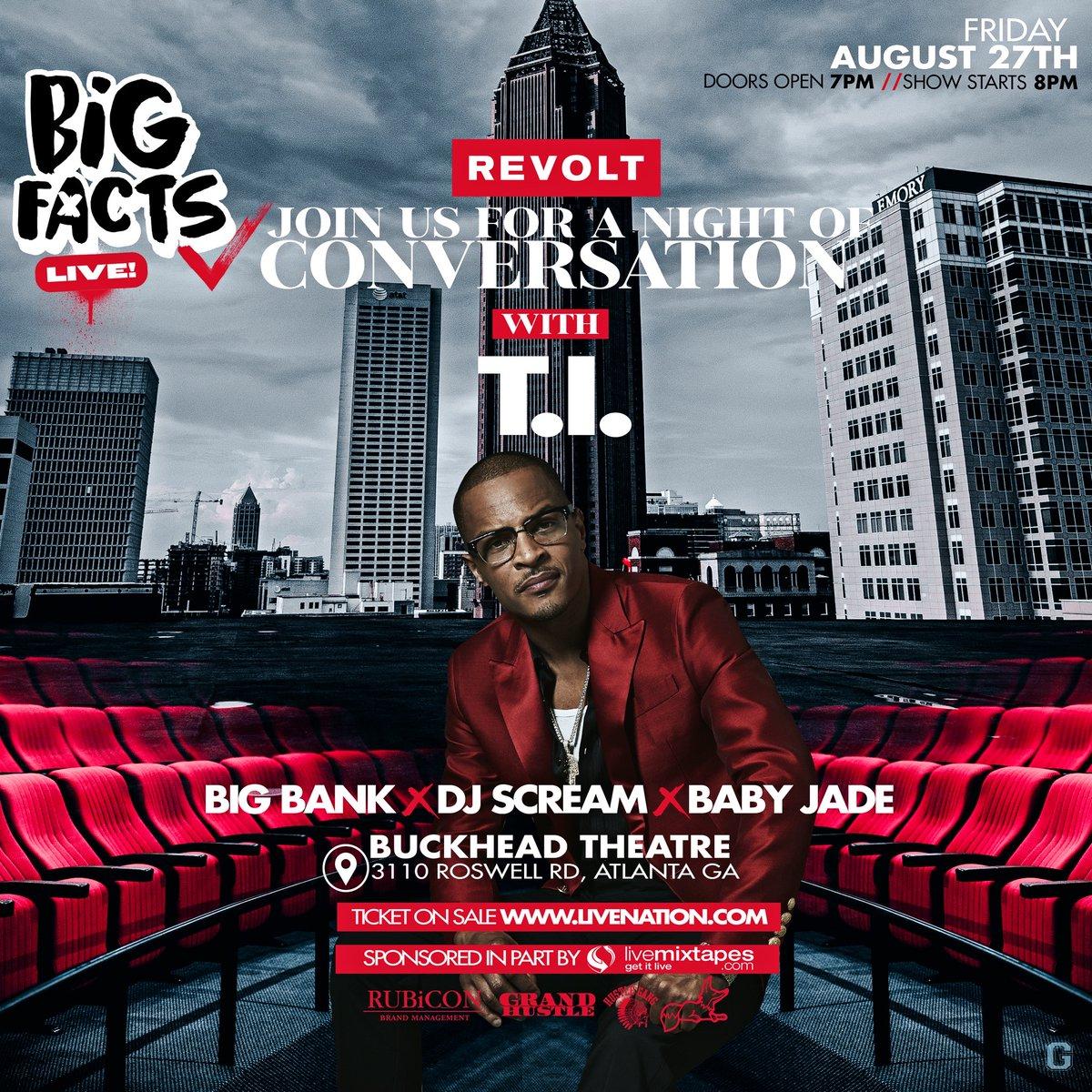 . @bigfactspod LIVE with @tip ‼️ Friday August 27th @ Buckhead Theatre ATL‼️ Get Tickets Now: ticketmaster.com/event/0E005AF4… Shoutout To @revolttv @livemixtapes