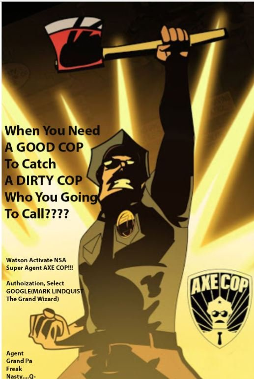 NSA's AXE COP courtsey of Agent Freak Nasty and the C007NSquad