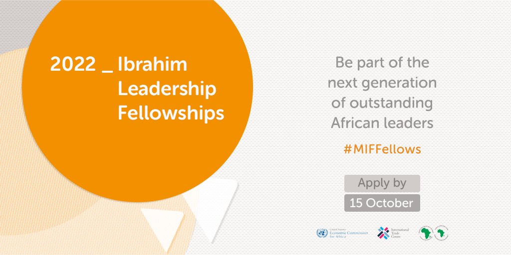 📣 Calling future #African leaders! 📣  Applications for the 2022 Ibrahim Leadership Fellowships are now open 🎉  Apply by 15 October for the opportunity to spend a year working for @AfDB_Group, @ECA_OFFICIAL or @ITCnews ⤵️ #MIFFellows   https://mo.ibrahim.foundation/fellowships