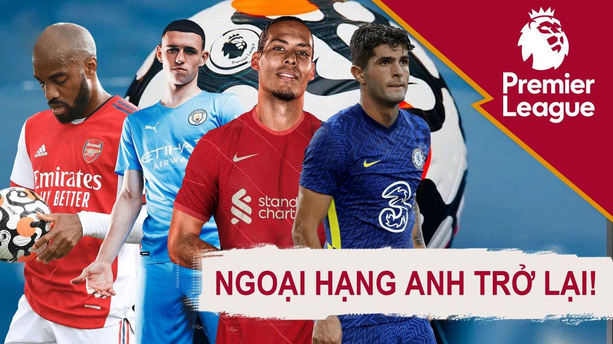 Lịch thi đấu vòng 1 Ngoại hạng Anh mùa giải 2021/22