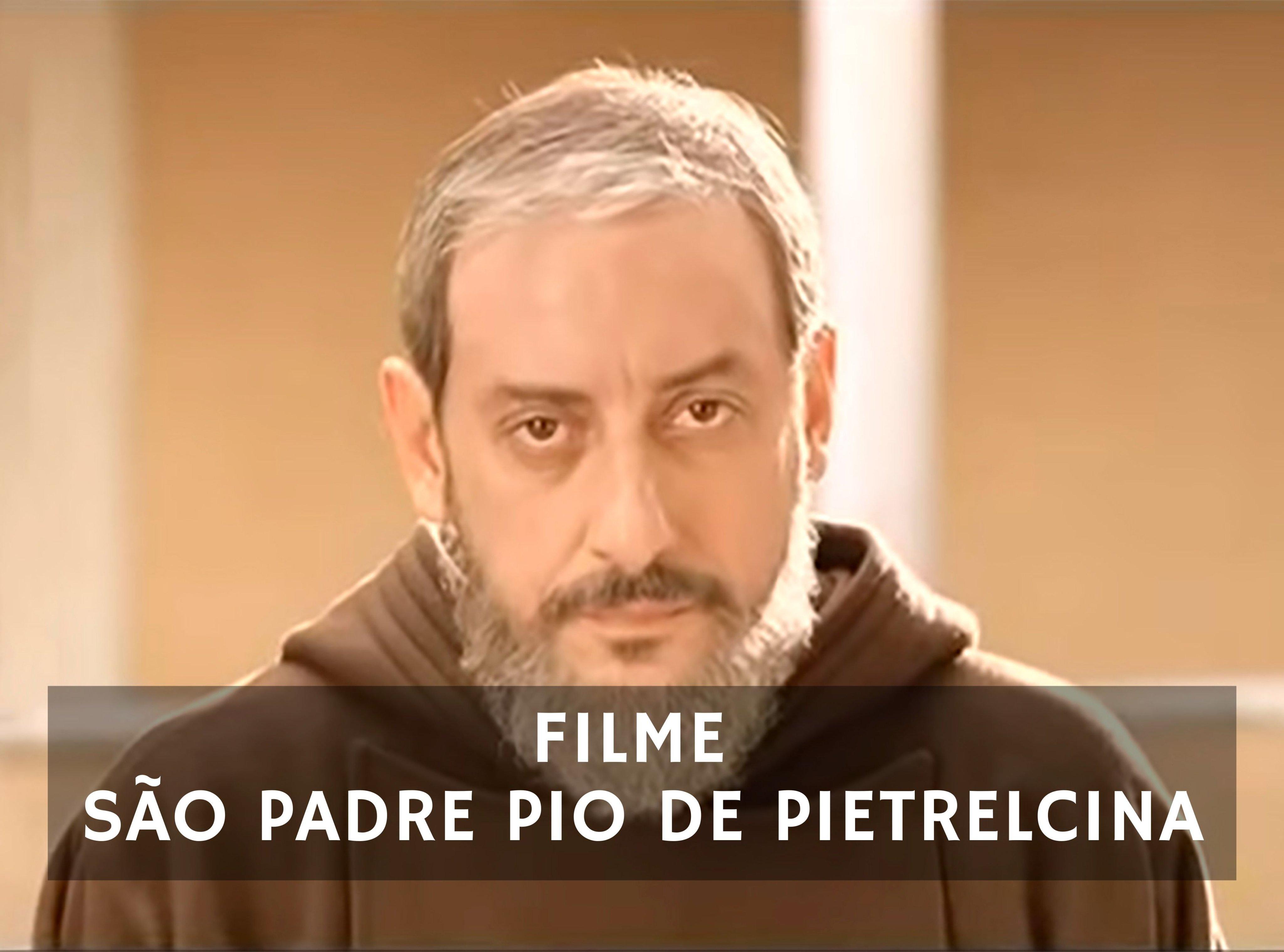 Filme de São Padre Pio de Pietrelcina
