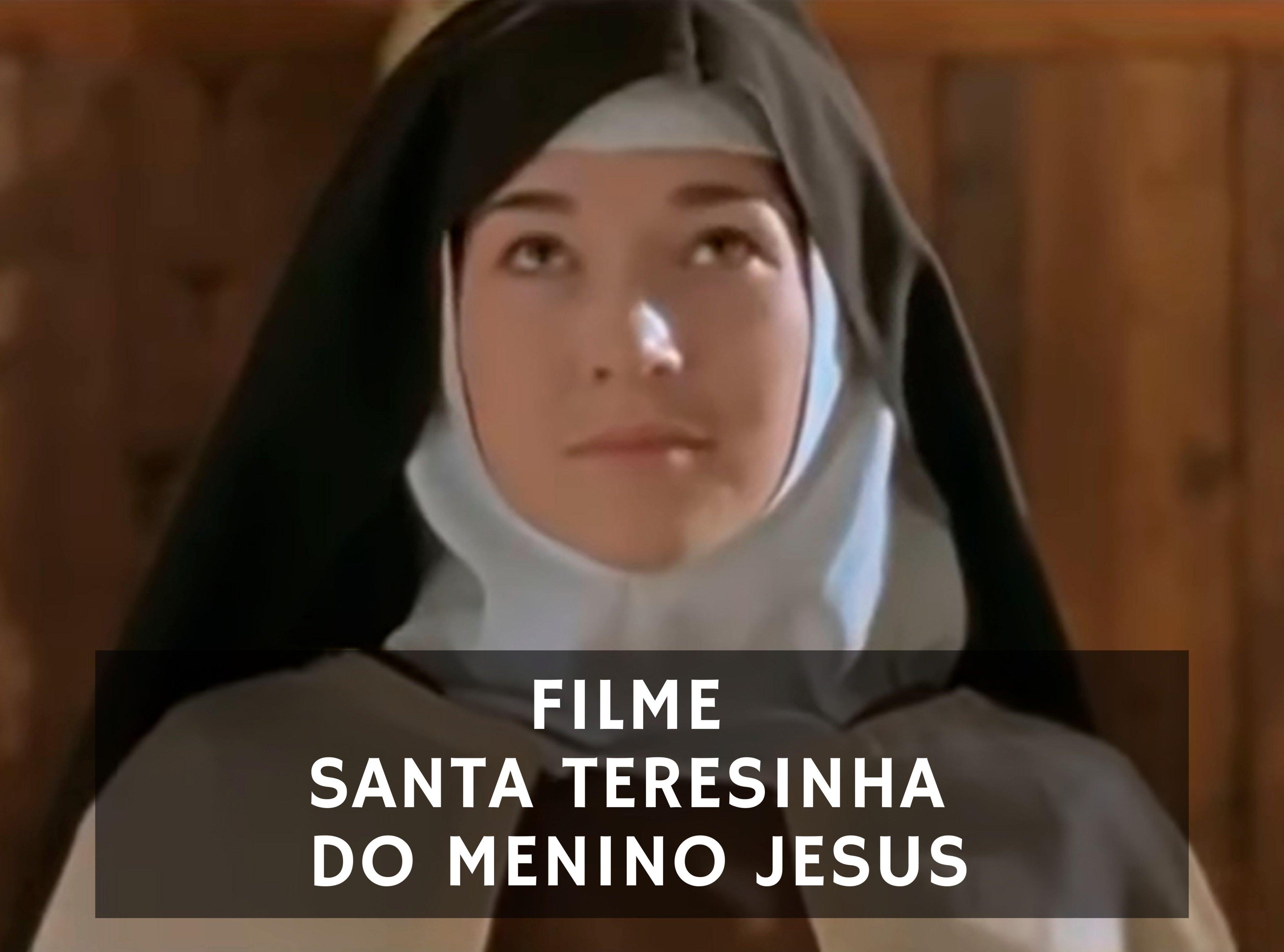 Filme de Santa Teresinha do Menino Jesus