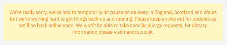 Notice from Nando's saying they've had to pause their delivery.