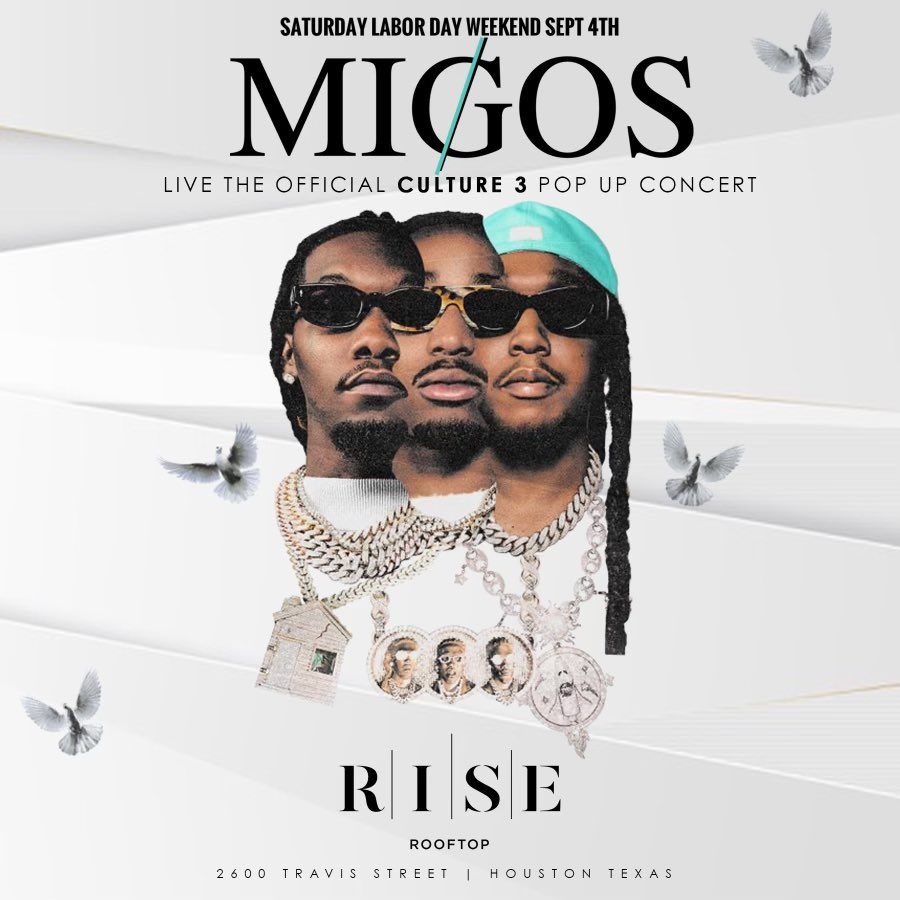 September 4th HOUSTON TX THE OFFICIAL CULTURE III POPUP CONCERT w/ @MIGOS @RISEROOFTOP OFFICIAL AFTER PARTY hosted by @MIGOS @SpaceHou TICKETS: INFLUENCERSHTX.COM SECTION RSVP (CALL OR TEXT): 832.713.8404