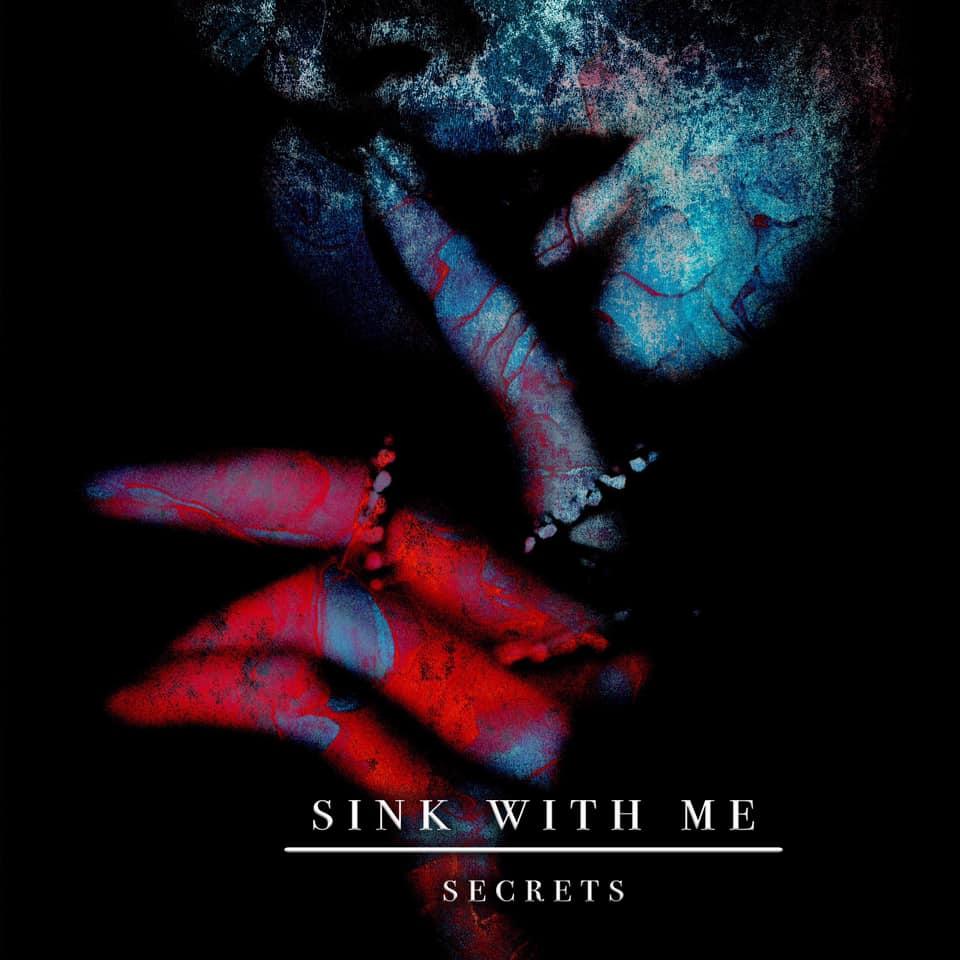 Sink With Me - Secrets [Single] (2021)
