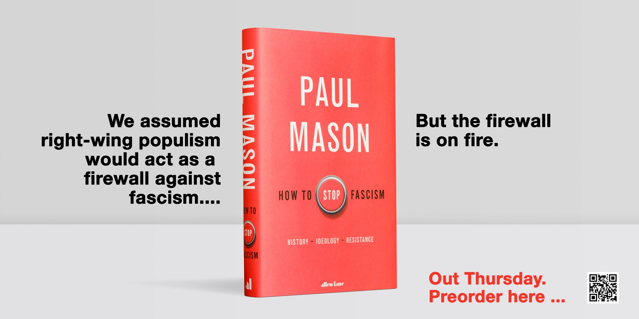 """Paul Mason on Twitter: """"How To Stop Fascism: History, Ideology, Resistance  comes out this Thursday, published by Allen Lane in ebook, audiobook and  hardback ... check my website https://t.co/6qVyE4t2Pb to preorder👇🏼…  https://t.co/8eF21dOJ2p"""""""