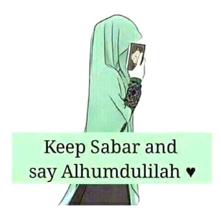 Sabr is precious … Almighty Allah is With you when Sabr is In you. ☀