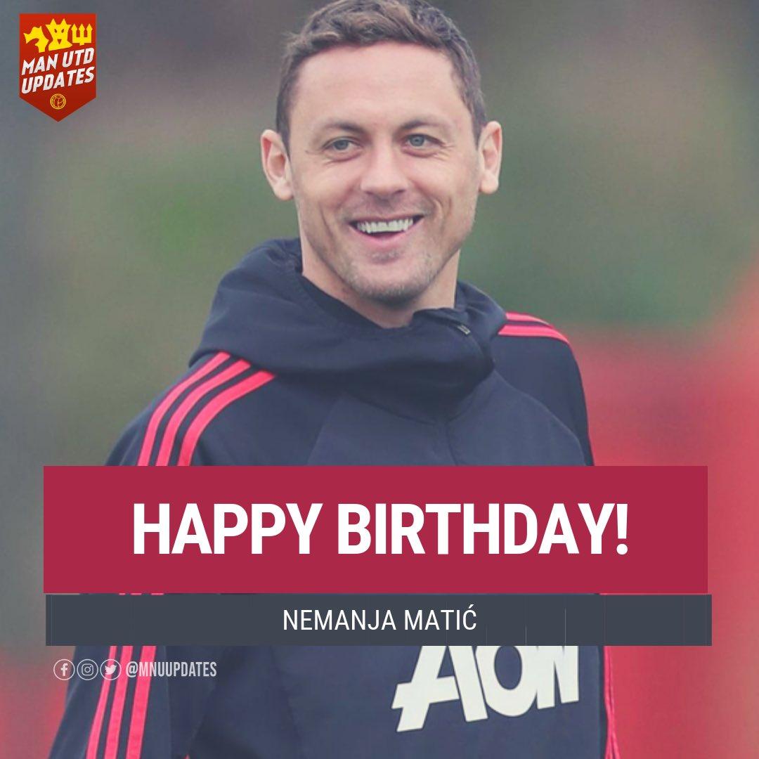 Happy 31st birthday to United s 31, Nemanja Mati .