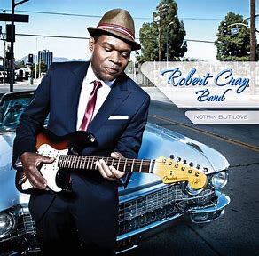 Happy 66th Birthday To Robert Cray