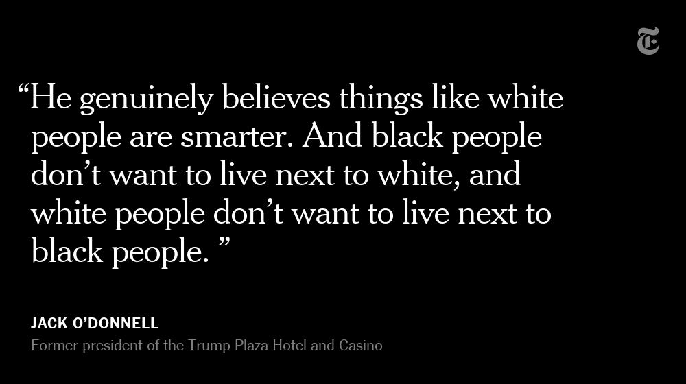 """Jack O'Donnell, who was president of the Trump Plaza Hotel and Casino and later wrote a scathing book on Trump, said Trump would come into the casino and say """"it's a little dark tonight"""" when he noticed African-Americans. Trump has disputed the account.  https:// nyti.ms/2Y4ILQb     <br>http://pic.twitter.com/iJqNnLSZoc"""
